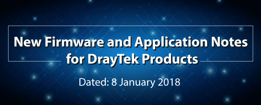 New Firmware and Application Notes for DrayTek Products ( 8